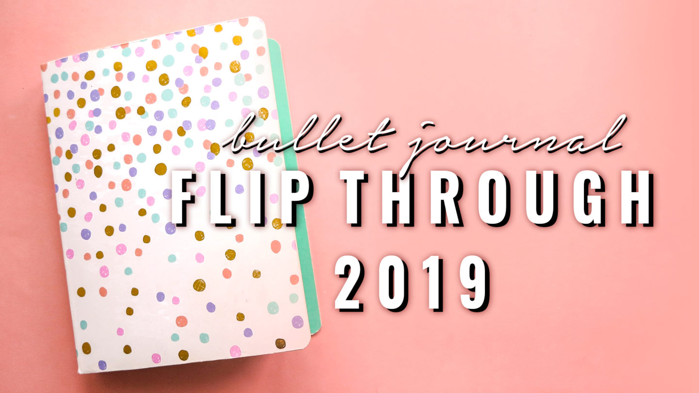 BULLET JOURNAL FLIP THROUGH 2019