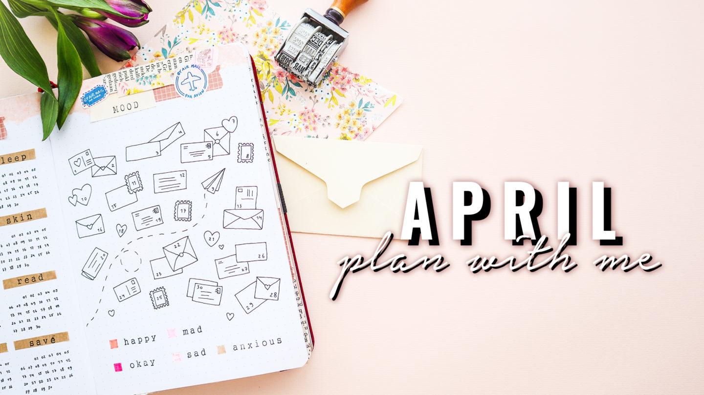 APRIL 2020 BULLET JOURNAL ★ PEN PAL ★ SNAIL MAIL SPRING THEME