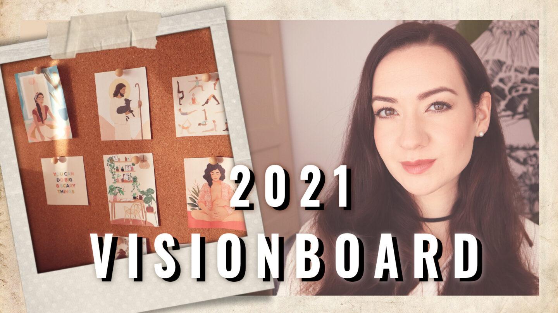 2021 VISIONBOARD ★  GOALS DREAMS & INTENTIONS
